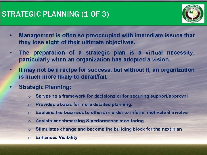 STRATEGIC PLANNING (1 OF 3) • Management is often so preoccupied with immediate issues