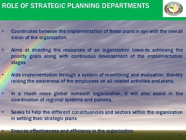 ROLE OF STRATEGIC PLANNING DEPARTMENTS • Coordinates between the implementation of these plans in