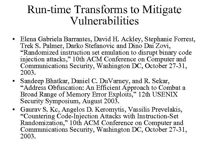 Run-time Transforms to Mitigate Vulnerabilities • Elena Gabriela Barrantes, David H. Ackley, Stephanie Forrest,