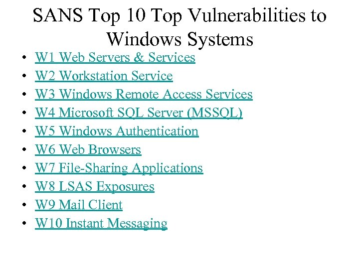 • • • SANS Top 10 Top Vulnerabilities to Windows Systems W 1