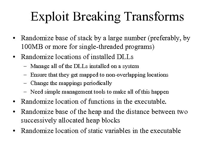 Exploit Breaking Transforms • Randomize base of stack by a large number (preferably, by