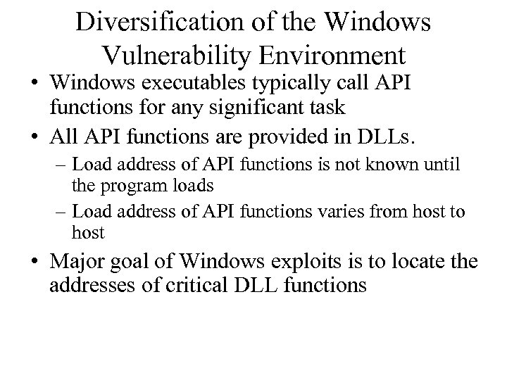 Diversification of the Windows Vulnerability Environment • Windows executables typically call API functions for