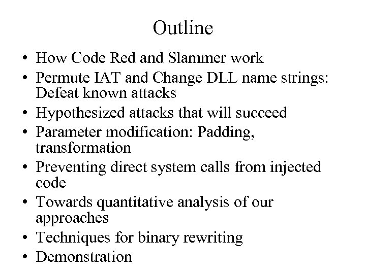 Outline • How Code Red and Slammer work • Permute IAT and Change DLL