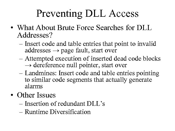 Preventing DLL Access • What About Brute Force Searches for DLL Addresses? – Insert