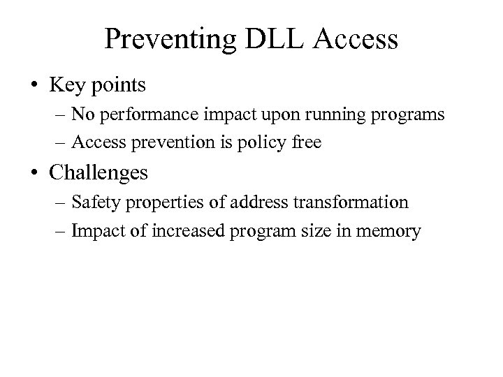 Preventing DLL Access • Key points – No performance impact upon running programs –