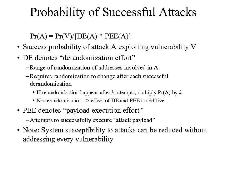 Probability of Successful Attacks Pr(A) = Pr(V)/[DE(A) * PEE(A)] • Success probability of attack