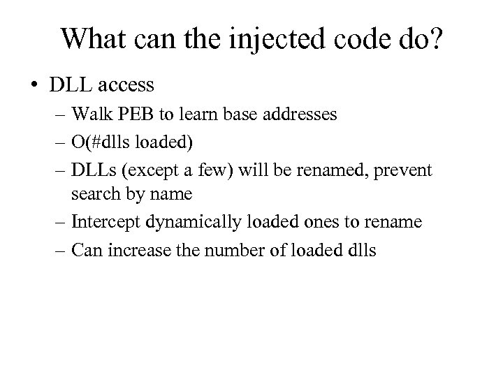 What can the injected code do? • DLL access – Walk PEB to learn