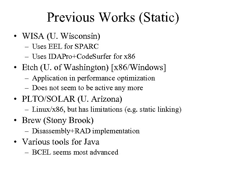 Previous Works (Static) • WISA (U. Wisconsin) – Uses EEL for SPARC – Uses