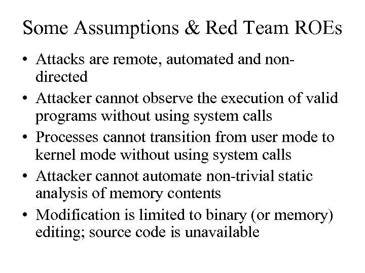 Some Assumptions & Red Team ROEs • Attacks are remote, automated and nondirected •