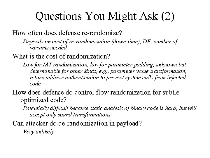 Questions You Might Ask (2) How often does defense re-randomize? Depends on cost of