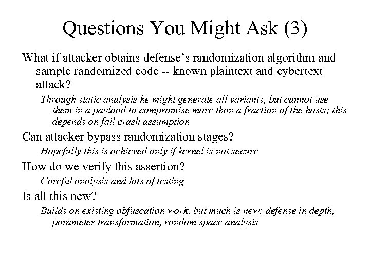 Questions You Might Ask (3) What if attacker obtains defense's randomization algorithm and sample