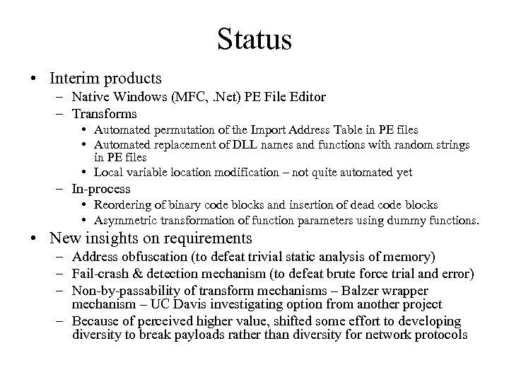 Status • Interim products – Native Windows (MFC, . Net) PE File Editor –