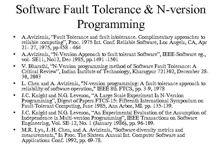 """Software Fault Tolerance & N-version Programming • • A. Avizienis, """"Fault Tolerance and fault"""