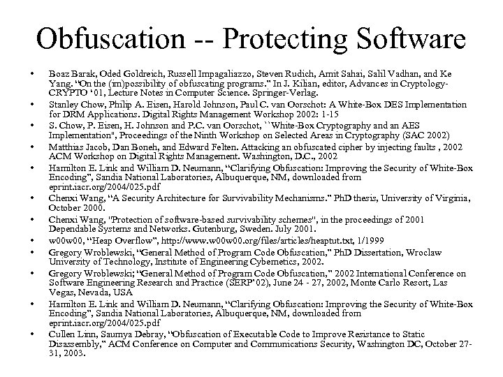 Obfuscation -- Protecting Software • • • Boaz Barak, Oded Goldreich, Russell Impagaliazzo, Steven