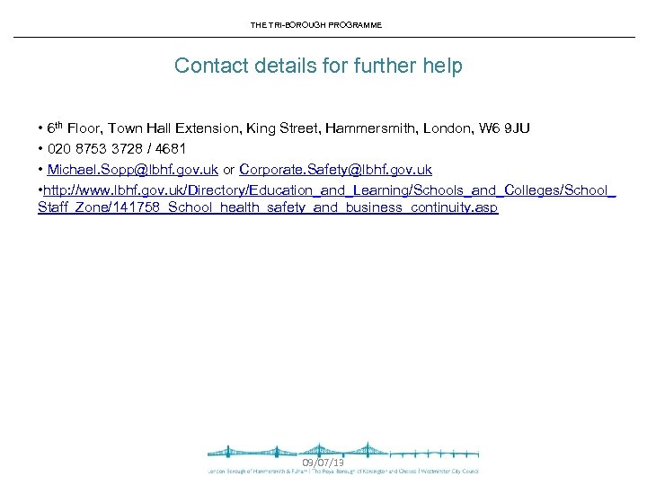 THE TRI-BOROUGH PROGRAMME Contact details for further help • 6 th Floor, Town Hall