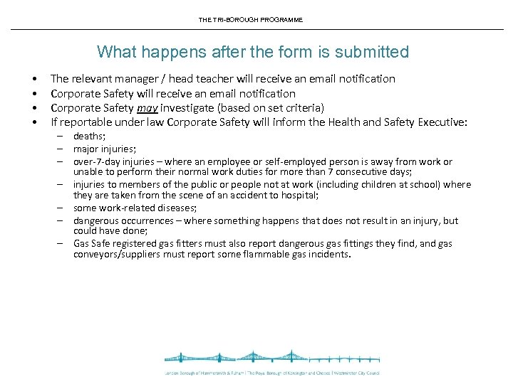 THE TRI-BOROUGH PROGRAMME What happens after the form is submitted • • The relevant