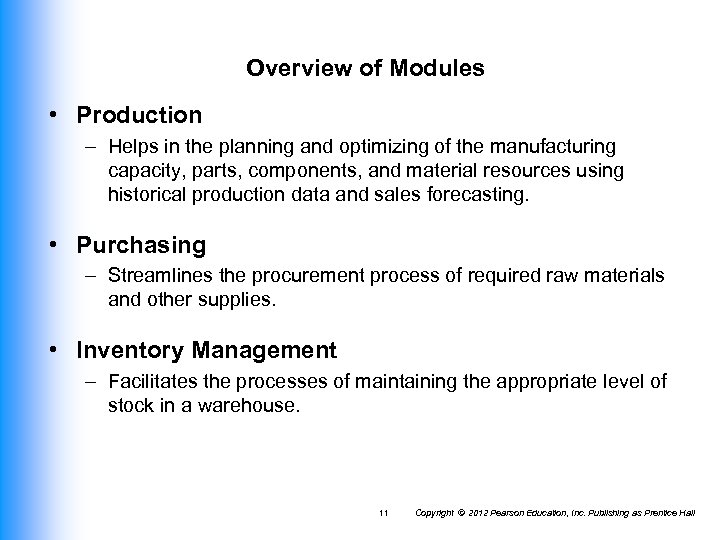 Overview of Modules • Production – Helps in the planning and optimizing of the