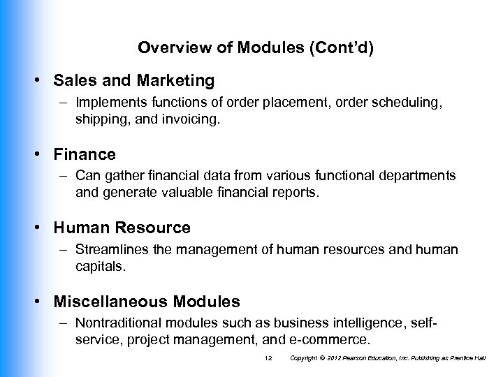Overview of Modules (Cont'd) • Sales and Marketing – Implements functions of order placement,