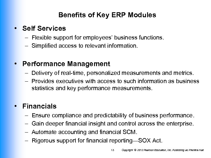 Benefits of Key ERP Modules • Self Services – Flexible support for employees' business