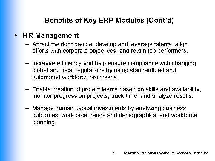 Benefits of Key ERP Modules (Cont'd) • HR Management – Attract the right people,