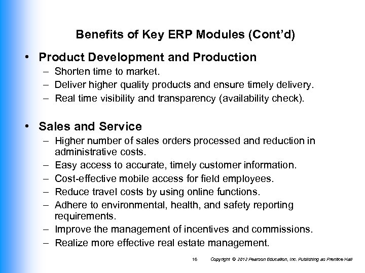 Benefits of Key ERP Modules (Cont'd) • Product Development and Production – Shorten time