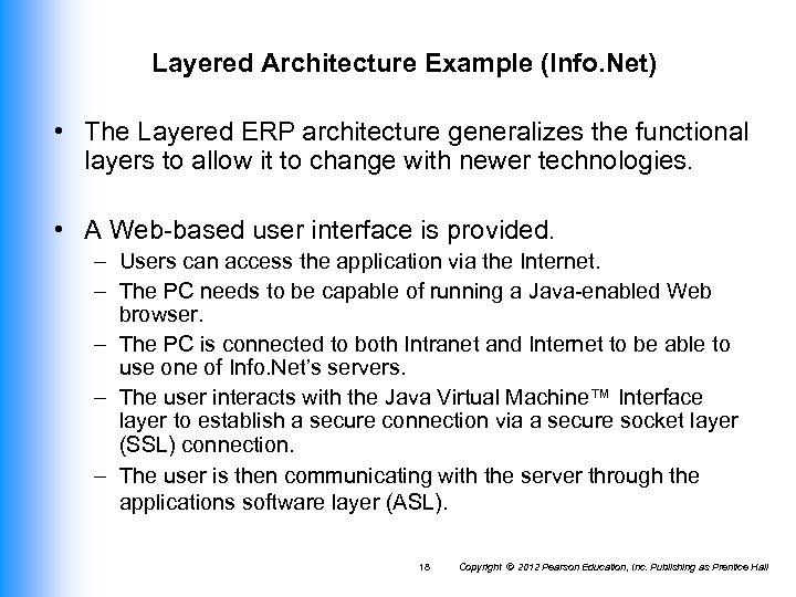 Layered Architecture Example (Info. Net) • The Layered ERP architecture generalizes the functional layers