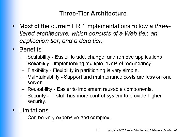Three-Tier Architecture • Most of the current ERP implementations follow a threetiered architecture, which