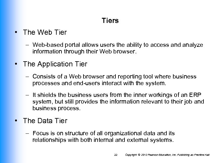 Tiers • The Web Tier – Web-based portal allows users the ability to access