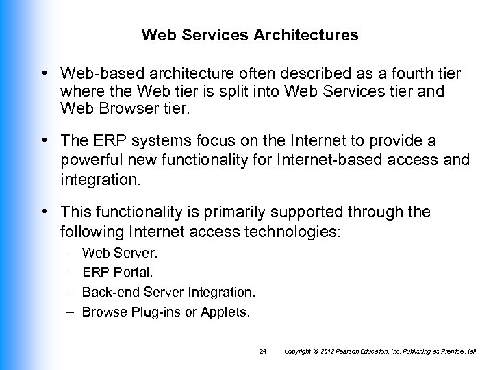Web Services Architectures • Web-based architecture often described as a fourth tier where the