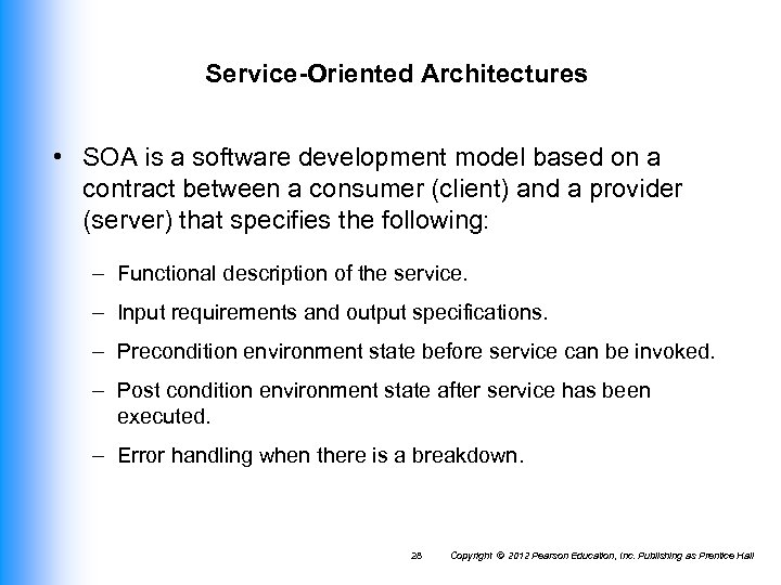 Service-Oriented Architectures • SOA is a software development model based on a contract between