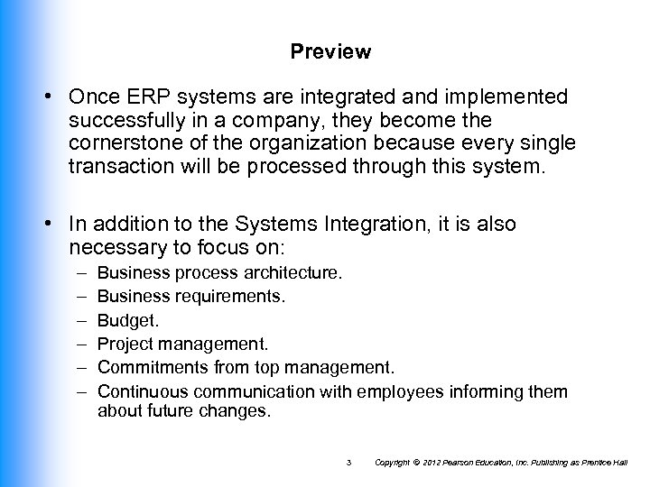 Preview • Once ERP systems are integrated and implemented successfully in a company, they