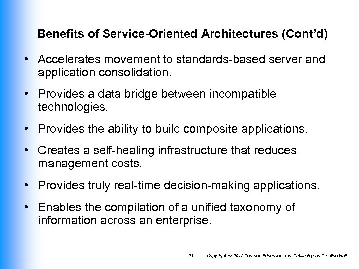 Benefits of Service-Oriented Architectures (Cont'd) • Accelerates movement to standards-based server and application consolidation.