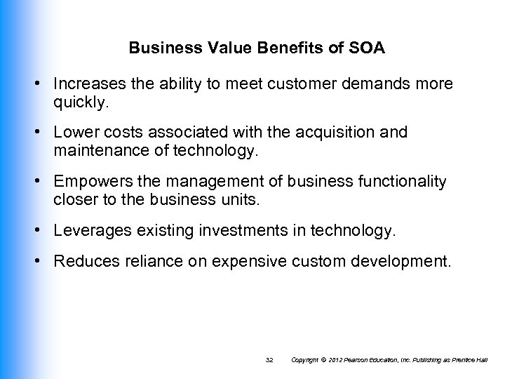 Business Value Benefits of SOA • Increases the ability to meet customer demands more