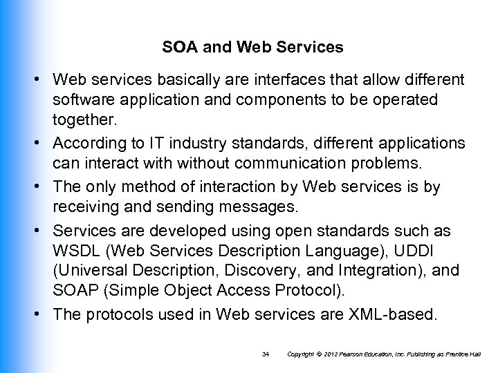 SOA and Web Services • Web services basically are interfaces that allow different software