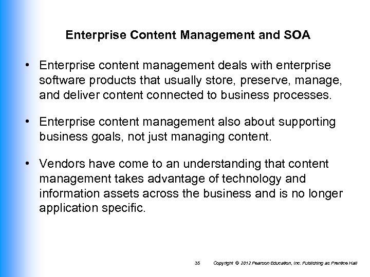 Enterprise Content Management and SOA • Enterprise content management deals with enterprise software products