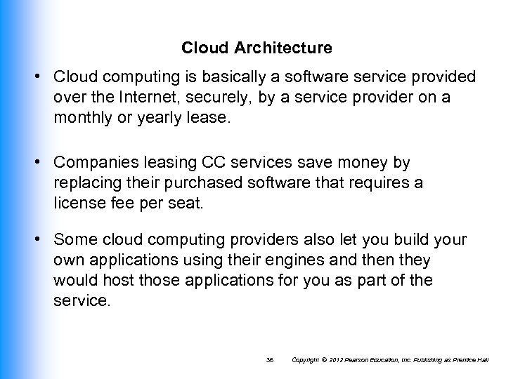 Cloud Architecture • Cloud computing is basically a software service provided over the Internet,