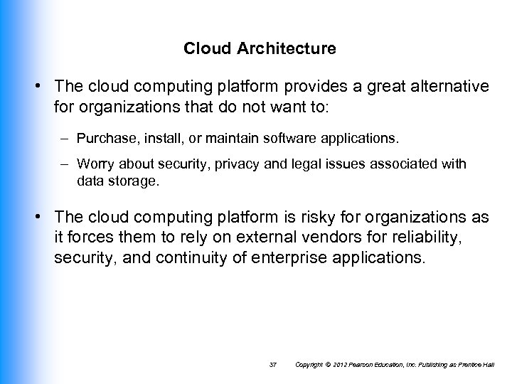 Cloud Architecture • The cloud computing platform provides a great alternative for organizations that
