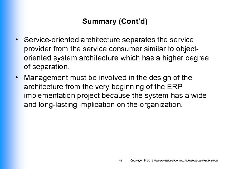 Summary (Cont'd) • Service-oriented architecture separates the service provider from the service consumer similar