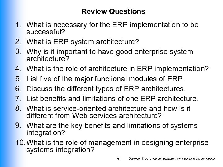Review Questions 1. What is necessary for the ERP implementation to be successful? 2.