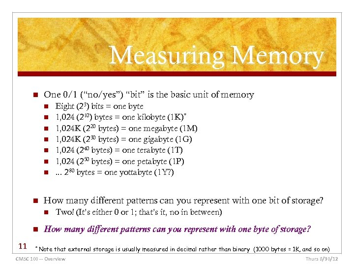 """Measuring Memory n One 0/1 (""""no/yes"""") """"bit"""" is the basic unit of memory n"""