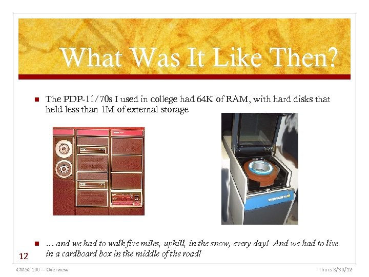 What Was It Like Then? n n 12 The PDP-11/70 s I used in