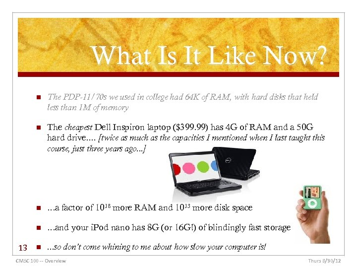 What Is It Like Now? n n The cheapest Dell Inspiron laptop ($399. 99)