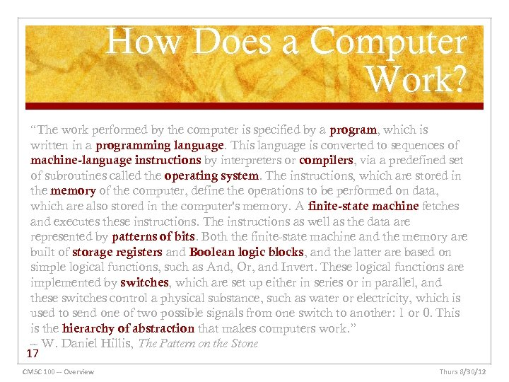 """How Does a Computer Work? """"The work performed by the computer is specified by"""