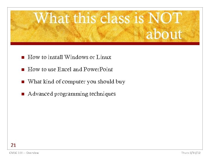 What this class is NOT about n How to install Windows or Linux n
