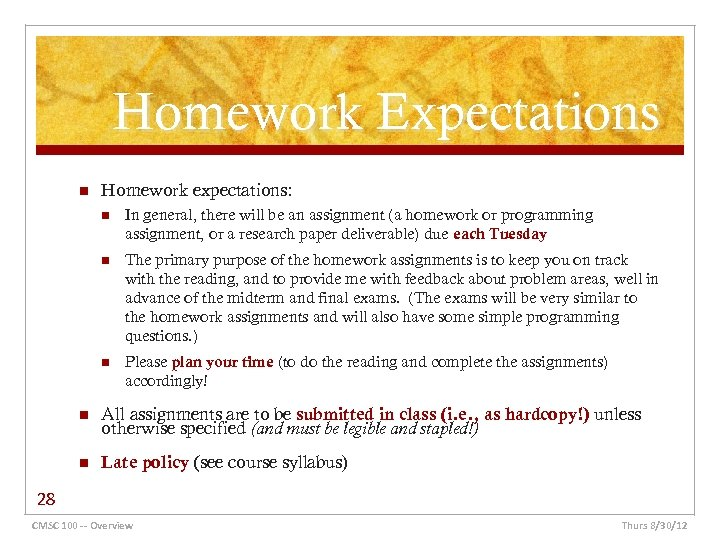 Homework Expectations n Homework expectations: n In general, there will be an assignment (a