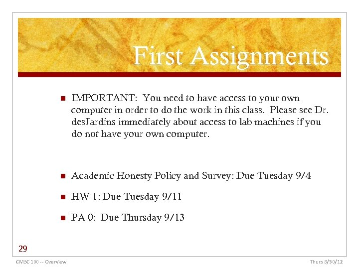 First Assignments n IMPORTANT: You need to have access to your own computer in