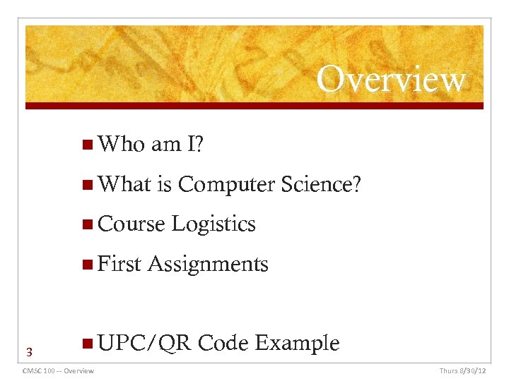 Overview n Who am I? n What is Computer Science? n Course n First