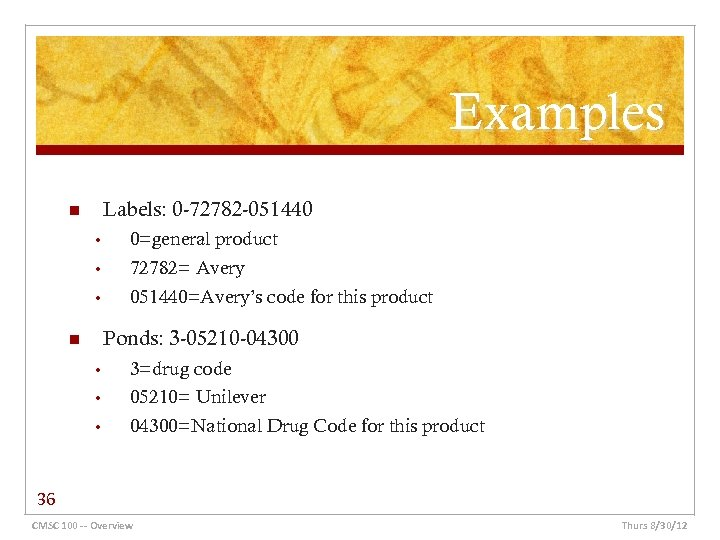 Examples Labels: 0 -72782 -051440 n • 0=general product • 72782= Avery • 051440=Avery's