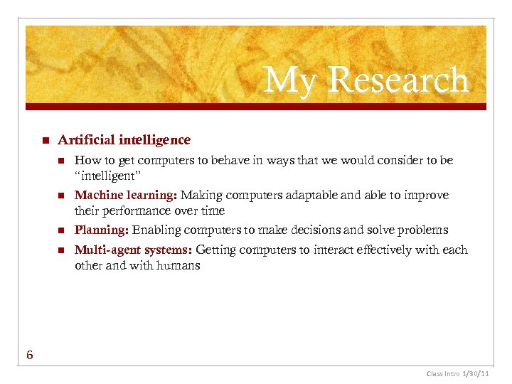 My Research n Artificial intelligence n How to get computers to behave in ways