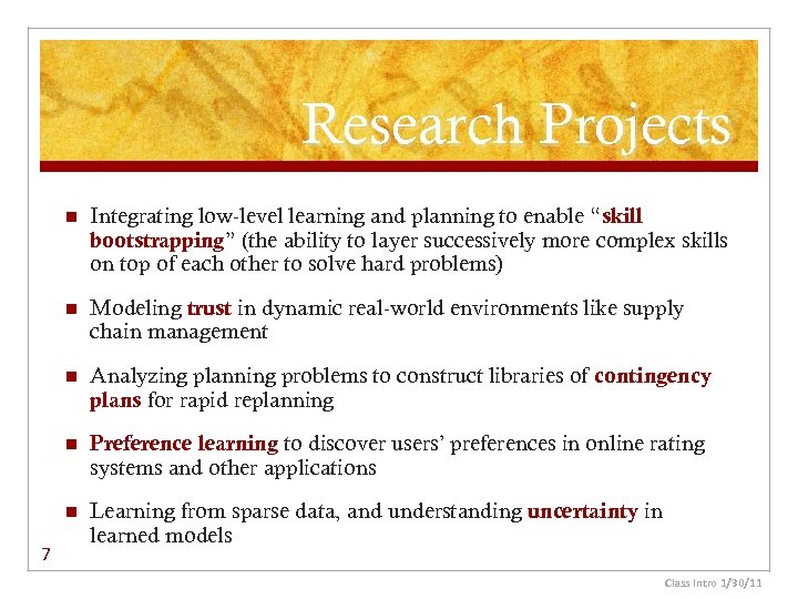 Research Projects n n Modeling trust in dynamic real-world environments like supply chain management
